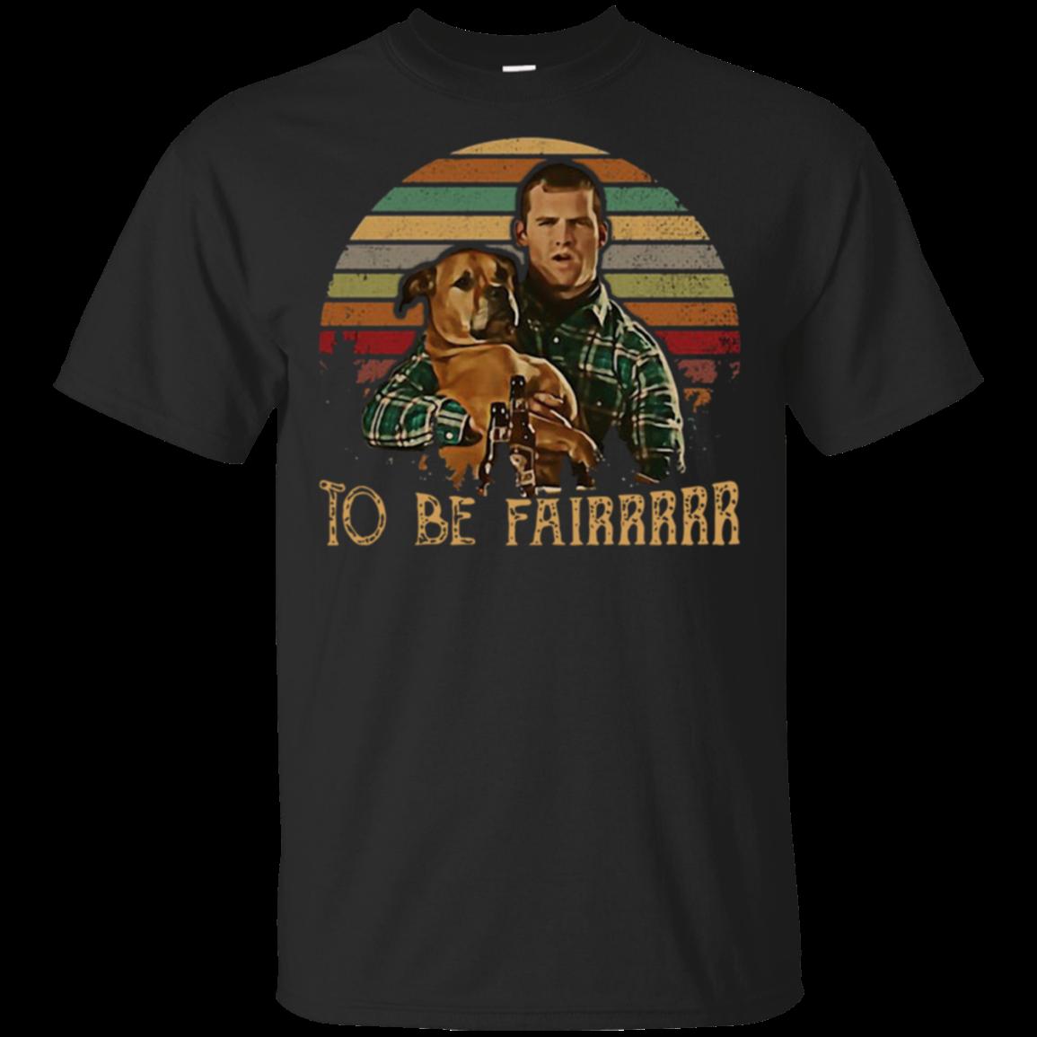 Letterkenny Hug Dog To Be Fairrrrr Sunset Retro Shirt